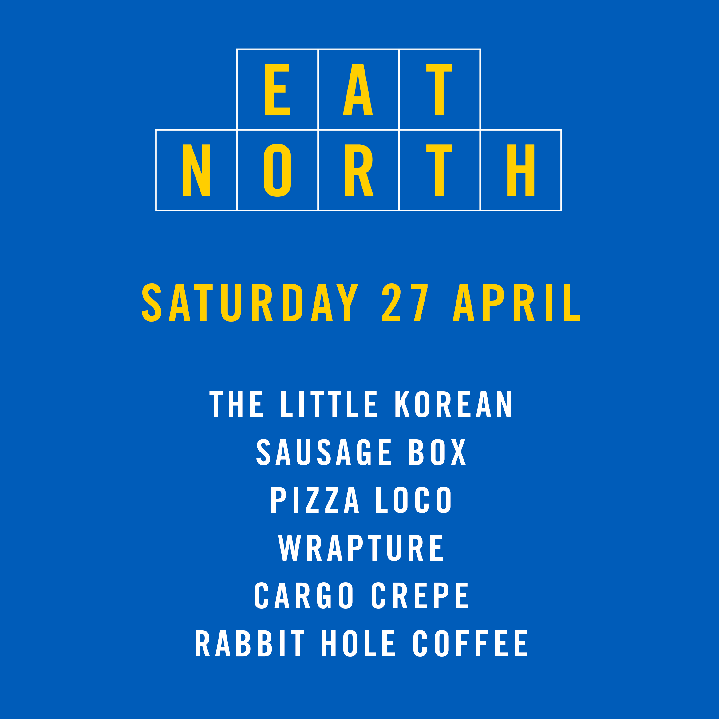 #EatNorth Saturday 27th April